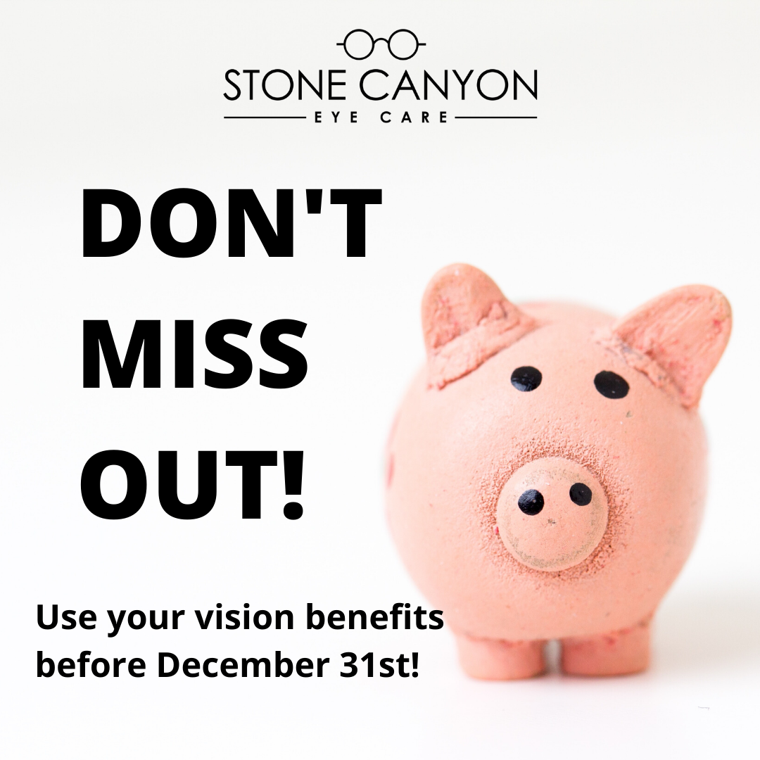 dont miss out on using your vision benefit come to stone canyon eye care for all your vision needs